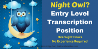 Entry Level Transcription Position - Overnight Hours!