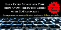 Extra Money Any Time from Anywhere in the World with GoTranscript
