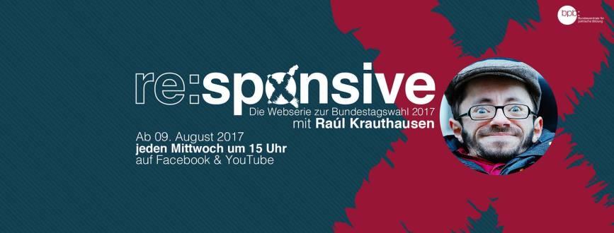 re:sponsive – die Webserie zur Bundestagswahl 2017