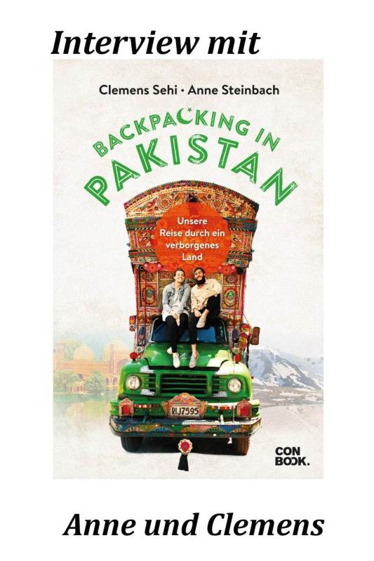 Interview mit Anne und Clemens, den Autoren von Backpacking in Pakistan.