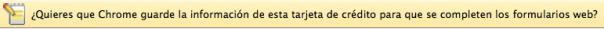 ¿Quieres que Google Chrome guarde la información de esta tarjeta de crédito para rellenar futuros formularios?