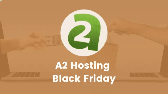 A2 Hosting Black Friday Deal