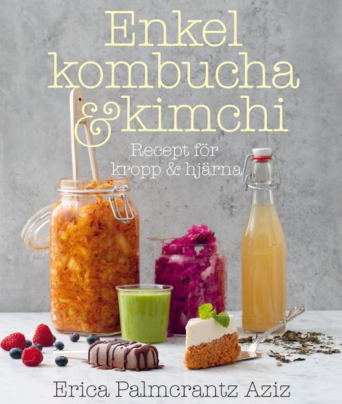 Bok: Enkel kombucha och kimchi - Recept för kropp & hjärna
