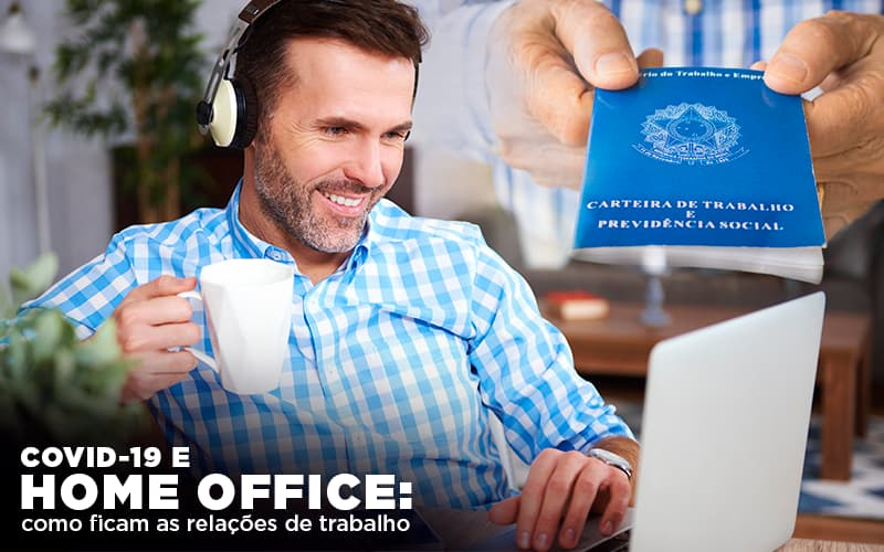 Covid 19 E Home Office Como Ficam As Relações De Trabalho (1) - Contabilidade Em Goiânia - GO | Rayc Contabilidade