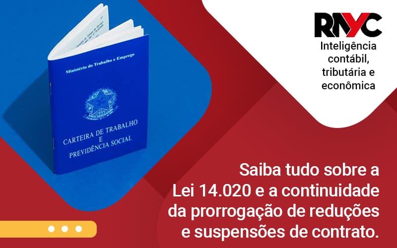 Saiba Tudo Sobre A Lei 14 020 E A Continuidade Da Prorrogacao - Contabilidade Em Goiânia - GO | Rayc Contabilidade
