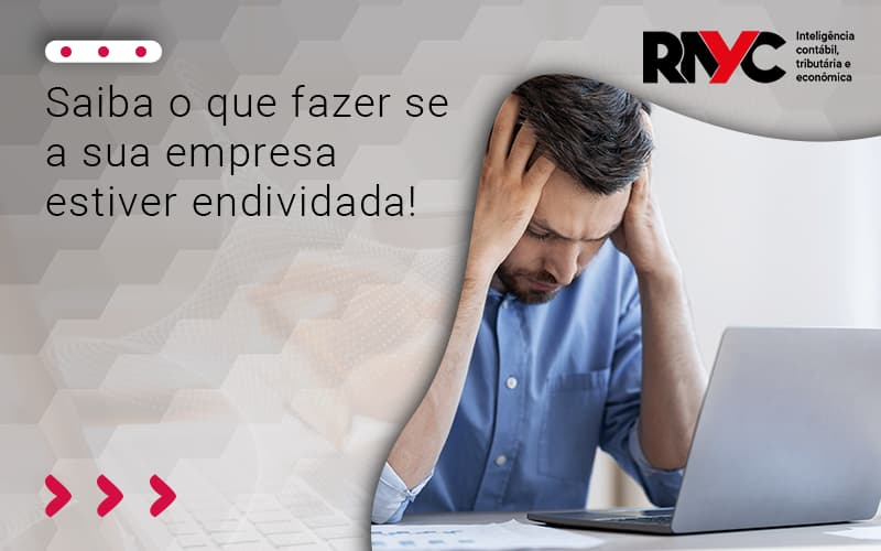 Endividada - Contabilidade Em Goiânia - GO | Rayc Contabilidade
