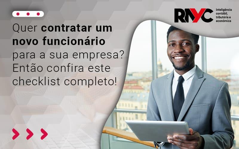 Quer Contratar Um Novo Funcionário Para A Sua Empresa Então Confira Este Checklist Completo - Contabilidade Em Goiânia - GO | Rayc Contabilidade