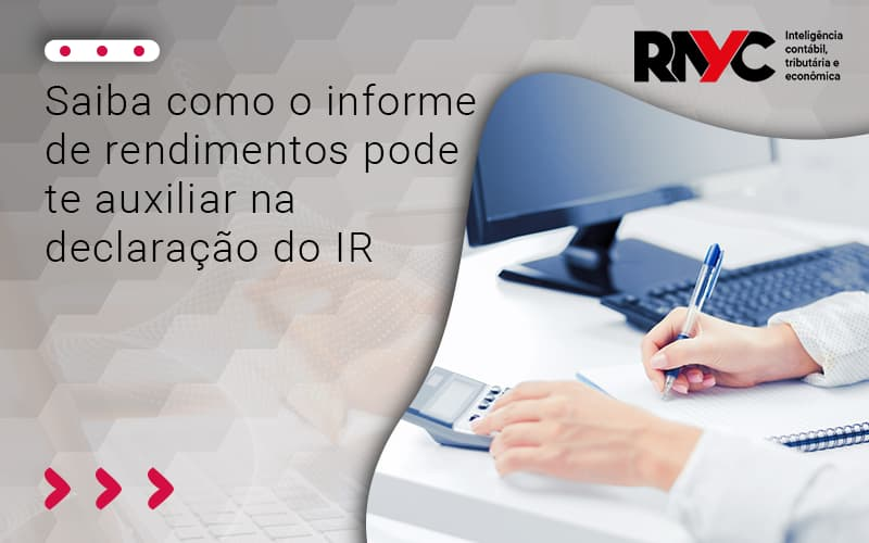 Saiba Como O Informe De Rendimentos Pode Te Auxiliar Na Declaração - Contabilidade Em Goiânia - GO | Rayc Contabilidade