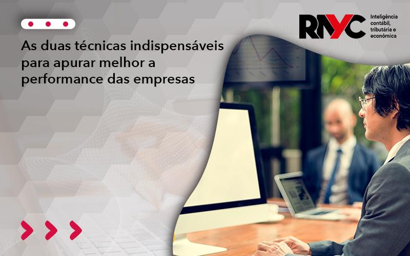 As Duas Técnicas Indispensáveis Para Apurar Melhor A Performance Das Empresas - Contabilidade Em Goiânia - GO | Rayc Contabilidade