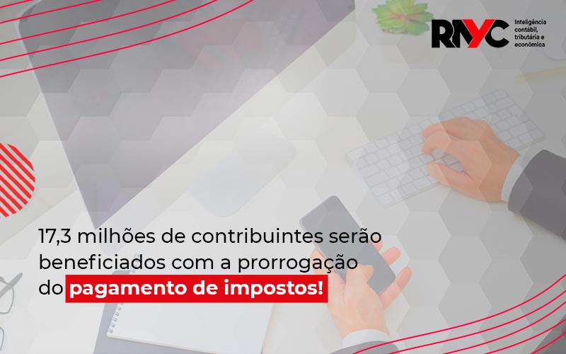 17,3 Milhões De Contribuintes Serão Beneficiados - Contabilidade Em Goiânia - GO | Rayc Contabilidade