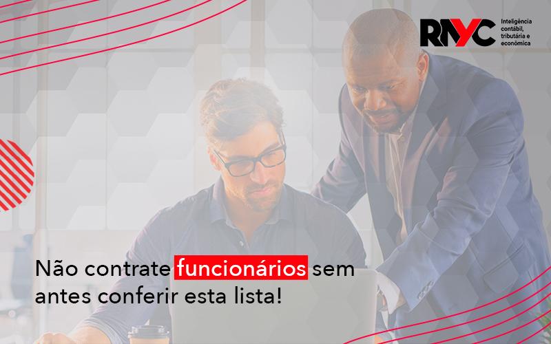 Não Contrate Funcionários Sem Antes Conferir Esta Lista - Contabilidade Em Goiânia - GO | Rayc Contabilidade