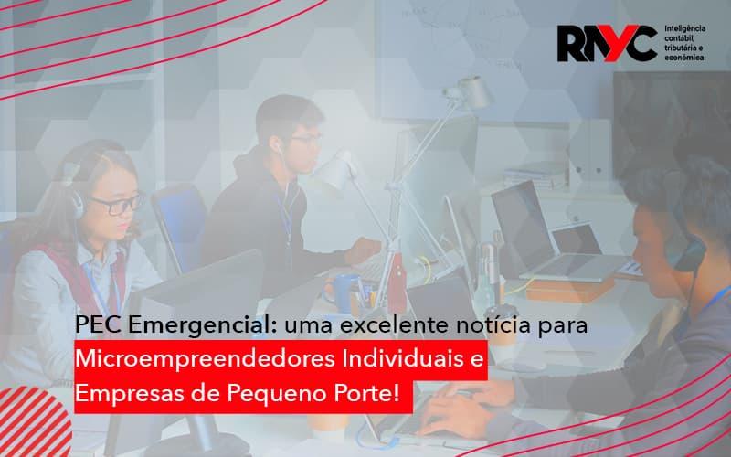 Uma Excelente Notícia Para Microempreendedores Individuais E Empresas De Pequeno Porte (1) - Contabilidade Em Goiânia - GO | Rayc Contabilidade