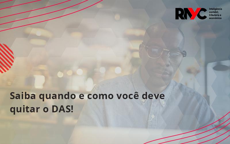 Saiba Quando E Como Voce Deve Quitar O Das Rayc - Contabilidade Em Goiânia - GO | Rayc Contabilidade