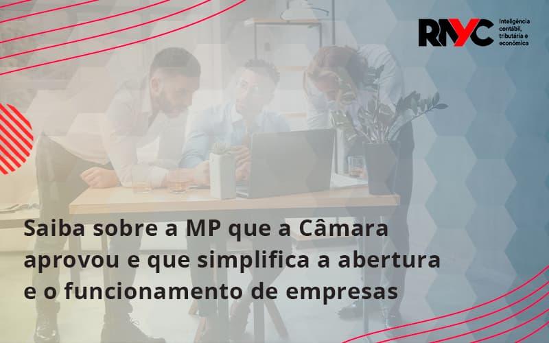 Saiba Mais Sobre A Mp Que A Câmara Aprovou E Que Simplifica A Abertura E O Funcionamento De Empresas Rayc - Contabilidade Em Goiânia - GO | Rayc Contabilidade