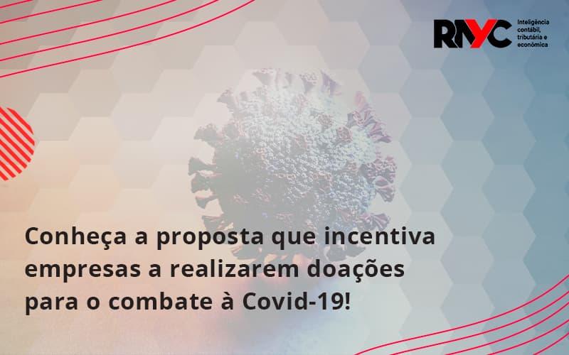 Conheca A Proposta Que Incentiva Empresas A Realizarem Doacoes Para O Combate A Covid 19 Rayc - Contabilidade Em Goiânia - GO | Rayc Contabilidade