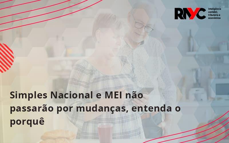 Simples Nacional E Mei Não Passarão Por Mudanças, Entenda O Porquê Rayc - Contabilidade Em Goiânia - GO | Rayc Contabilidade