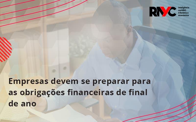Empresas Devem Se Preparar Para As Obrigações Financeiras De Final De Ano Rayc - Contabilidade Em Goiânia - GO | Rayc Contabilidade