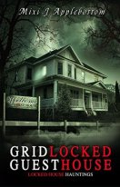 Gridlocked Guesthouse Locked House Hauntings Mixi J. Applebottom