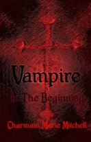 In the Beginning Vampire Charmain Marie Mitchell