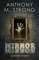 Mirror Mirror Anthony M. Strong