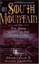 On South Mountain The Dark Secrets of the Goler Clan David Cruise Alison Griffiths