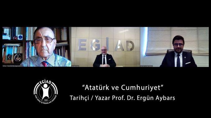 EGİAD Бизнес свят Ататюрк и република говориха