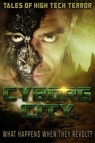 Cyborg City: What Happens When They Revolt