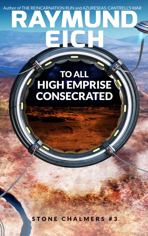 """Cover of """"To All High Emprise Consecrated"""" (Stone Chalmers #3) by Raymund Eich"""