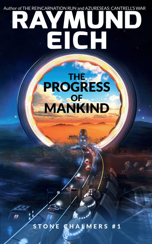 """Cover of """"The Progress of Mankind"""" (Stone Chalmers #1) by Raymund Eich"""