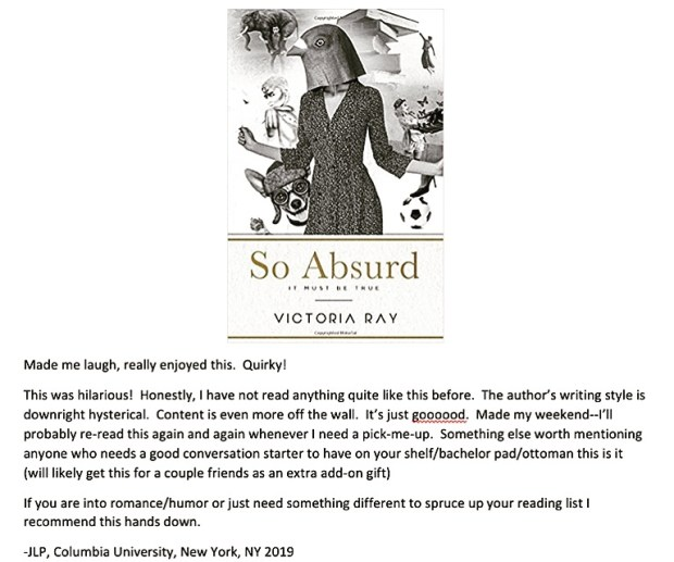 review and picture of the book SO ABSURD IT MUST BE TRUE, author: Victoria Ray