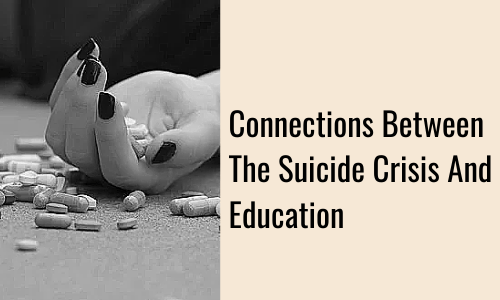 Connections Between The Suicide Crisis And Education