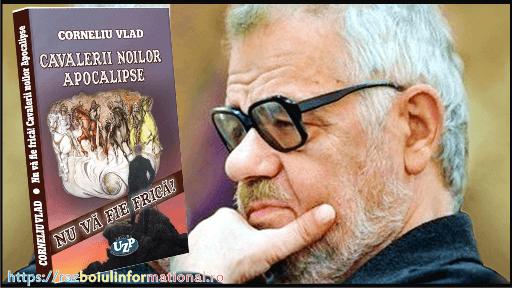"""Lansare excepțională de carte Dl. Corneliu Vlad, """"NU VĂ FIE FRICĂ!"""" Cei patru cavaleri ai apocalipsei - Razboiul Informational"""