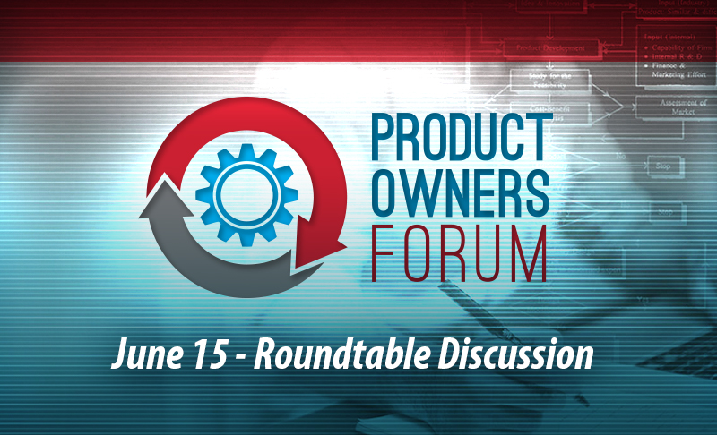 Product Owners Forum: Roundtable Discussion | June 15