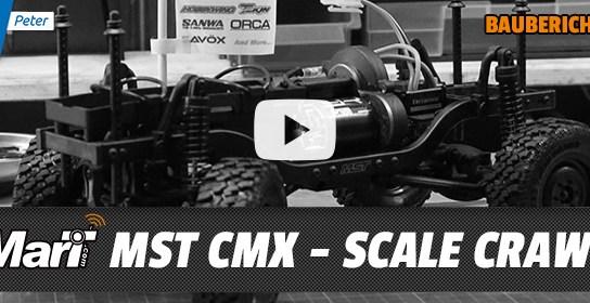 MST CMX – Scale Crawler – Baubericht Teil 3/4