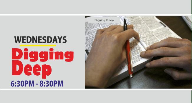 Digging Deep/Wednesday Service