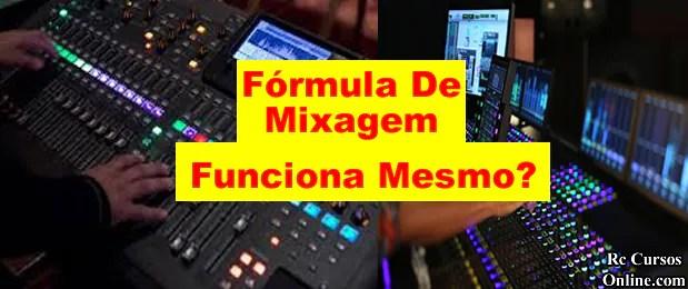 Fórmula De Mixagem É Bom Funciona Mesmo É Confiável.