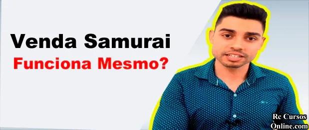 venda samurai-funciona-mesmo-vale-a-pena