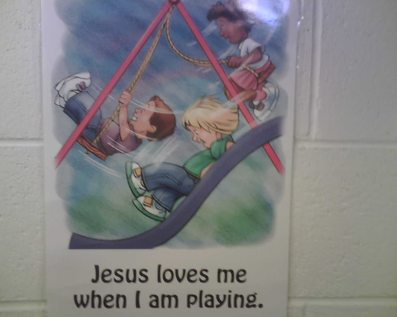 Jesus loves me when I'm playing.