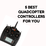 Top 5 best quadcopter controllers