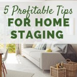 5 Profitable Tips for Home Staging