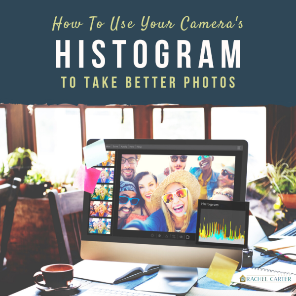 Using Camera's Histogram to take better photos - Rachel Carter Images