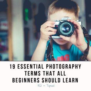 19 Essential Photography Terms That All Beginners Should Learn - RCI Plus Topsail
