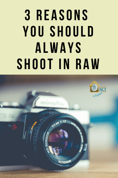 3 Reasons You Should Always Shoot in RAW - RCI Plus Topsail
