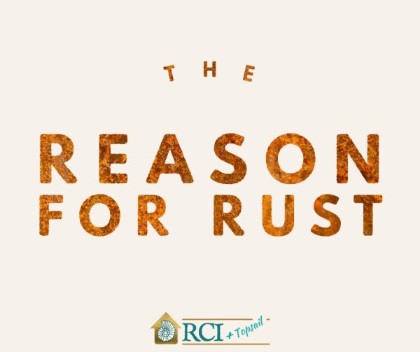 The Reason For Rust - RCI Plus Topsail