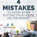 4 Mistakes to Avoid When Putting Your House on the Market
