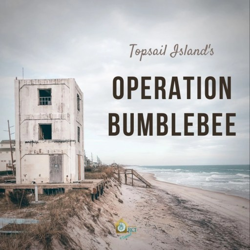 Operation Bumblebee - RCI Plus Topsail
