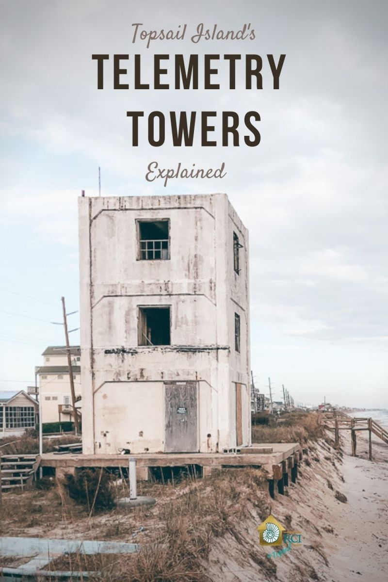 Topsail Island's Telemetry Towers Explained - RCI + Topsail