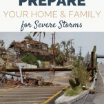 Prepare Your Home & Family for Severe Storms