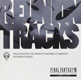 Amazon.co.jp: Reunion Tracks/FINAL FANTASY VII ADVENT CHILDREN COMPLEATE: (アニメーション): 音楽