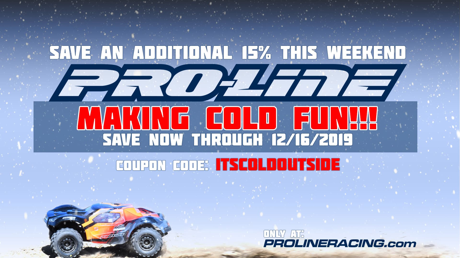 """Save 15% During Pro-Line's """"It's Cold Outside"""" Sale"""